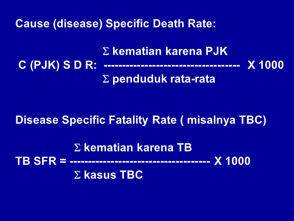 Cause (disease) Specific Death Rate: