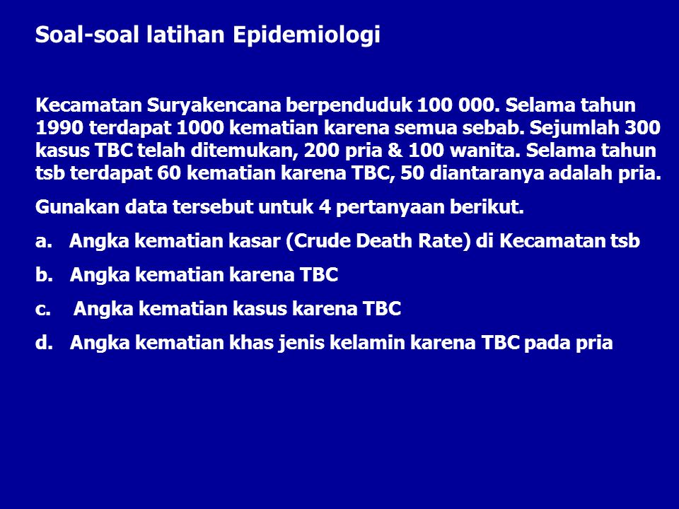 Soal-soal latihan Epidemiologi