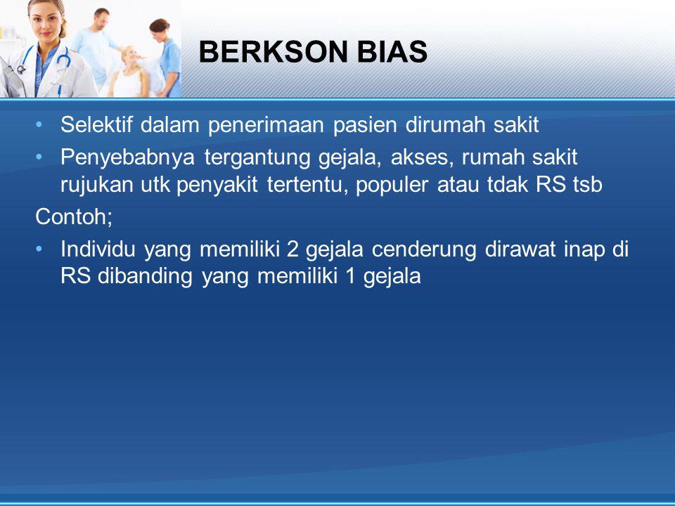 BERKSON BIAS Selektif dalam penerimaan pasien dirumah sakit