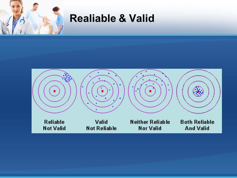 Realiable & Valid