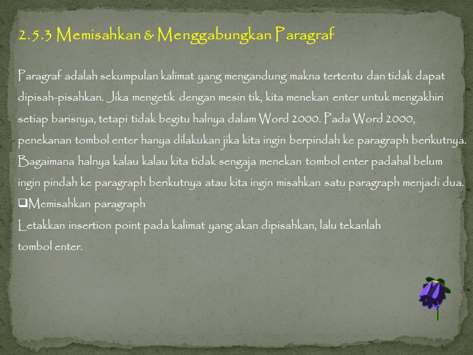 2.5.3 Memisahkan & Menggabungkan Paragraf
