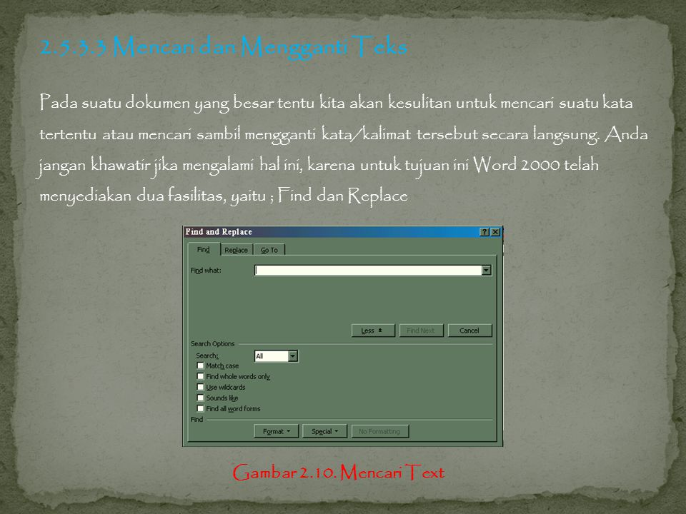 2.5.3.3 Mencari dan Mengganti Teks
