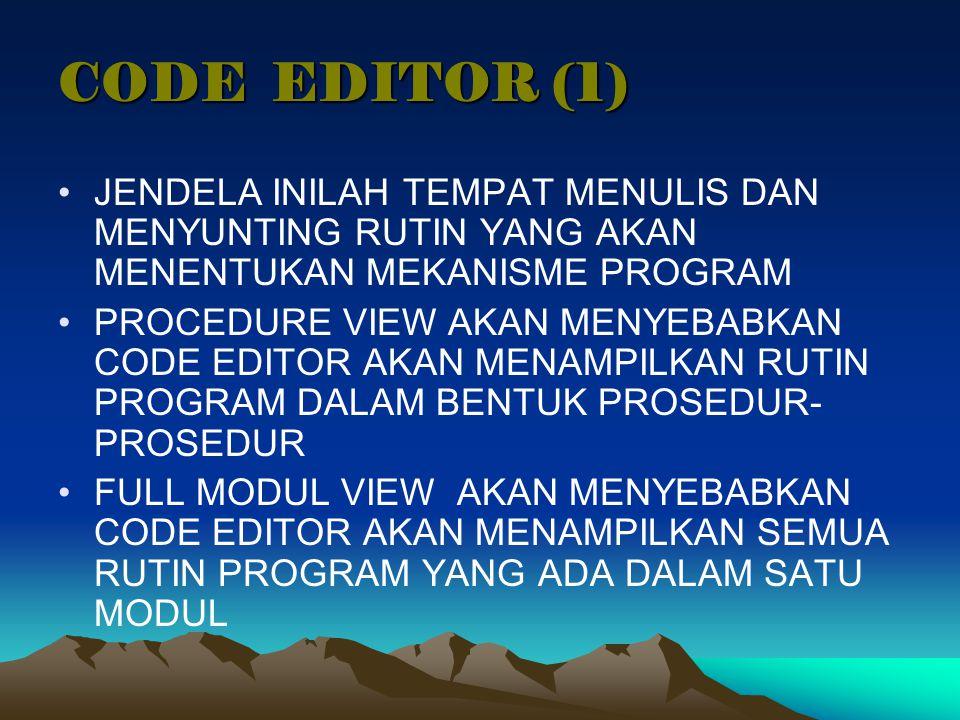 CODE EDITOR (1) JENDELA INILAH TEMPAT MENULIS DAN MENYUNTING RUTIN YANG AKAN MENENTUKAN MEKANISME PROGRAM.