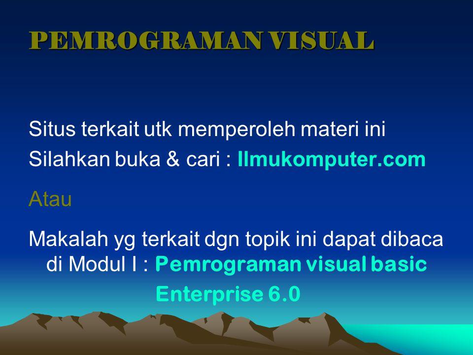 PEMROGRAMAN VISUAL Situs terkait utk memperoleh materi ini