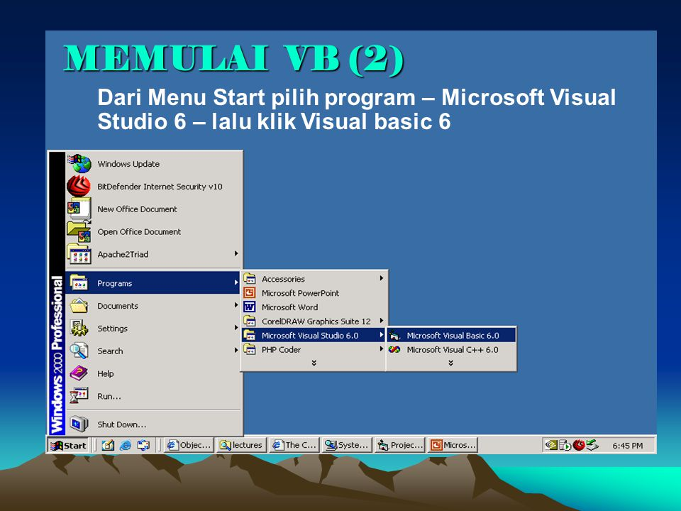 MEMULAI VB (2) Dari Menu Start pilih program – Microsoft Visual Studio 6 – lalu klik Visual basic 6.
