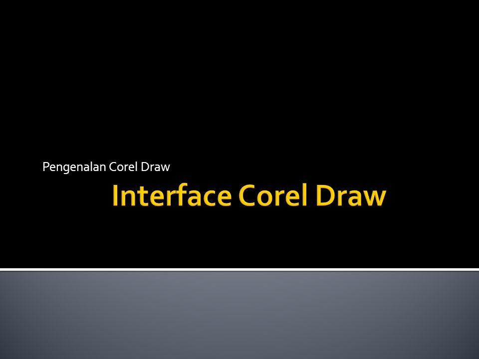 Pengenalan Corel Draw Interface Corel Draw