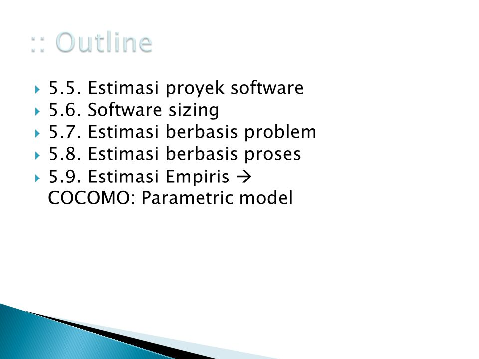 :: Outline 5.5. Estimasi proyek software 5.6. Software sizing