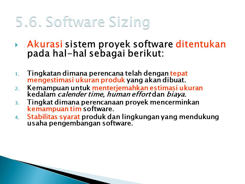 5.6. Software Sizing Akurasi sistem proyek software ditentukan pada hal-hal sebagai berikut:
