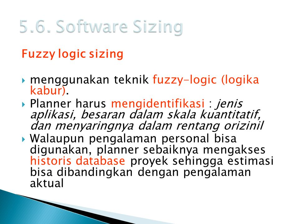 5.6. Software Sizing Fuzzy logic sizing