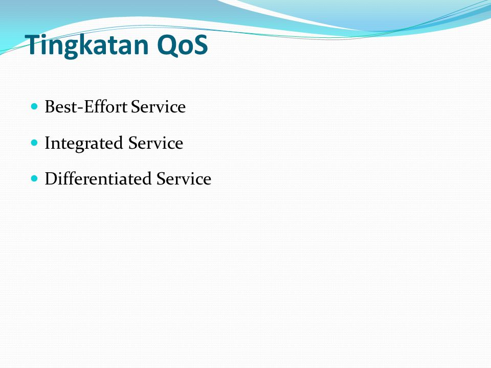 Tingkatan QoS Best-Effort Service Integrated Service