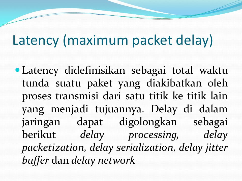 Latency (maximum packet delay)