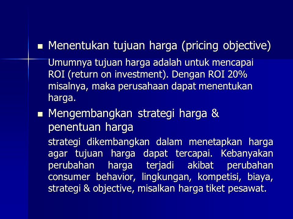 Menentukan tujuan harga (pricing objective)