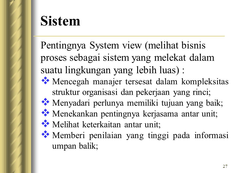 Sistem Pentingnya System view (melihat bisnis