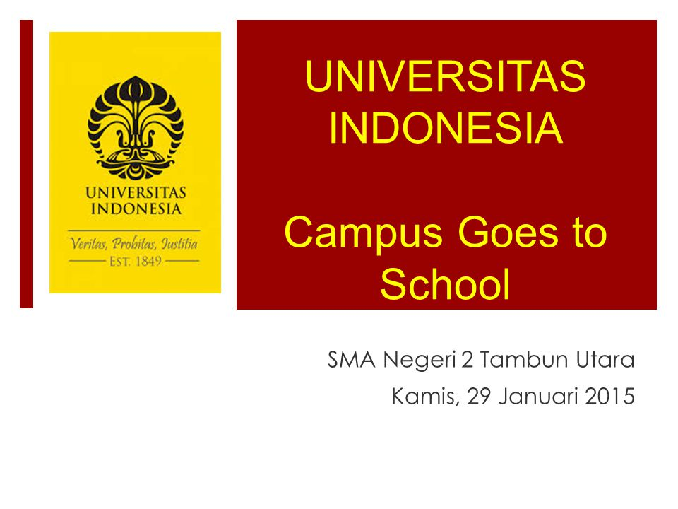 UNIVERSITAS INDONESIA Campus Goes to School