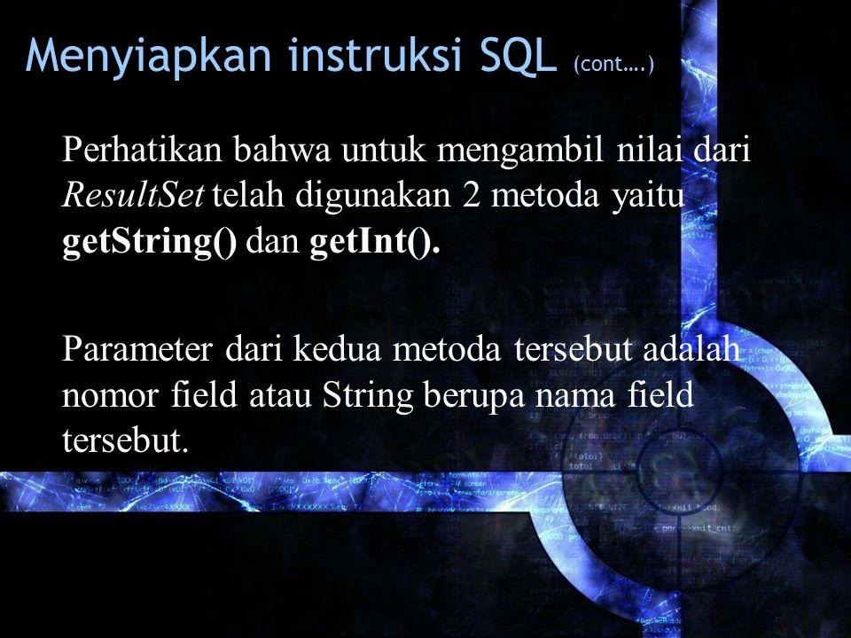 Menyiapkan instruksi SQL (cont….)