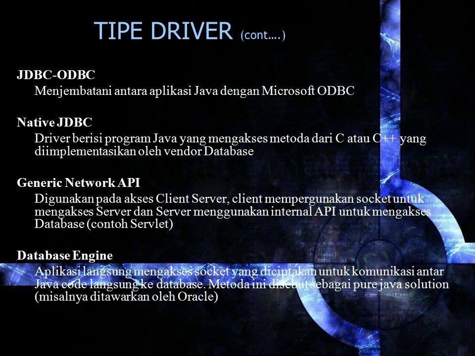 TIPE DRIVER (cont….) JDBC-ODBC