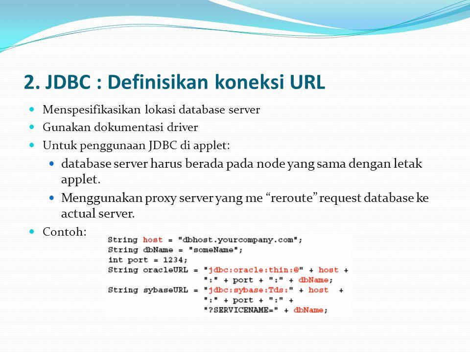 2. JDBC : Definisikan koneksi URL