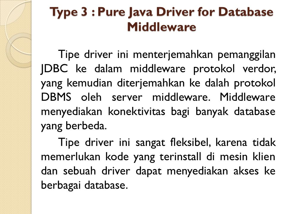Type 3 : Pure Java Driver for Database Middleware