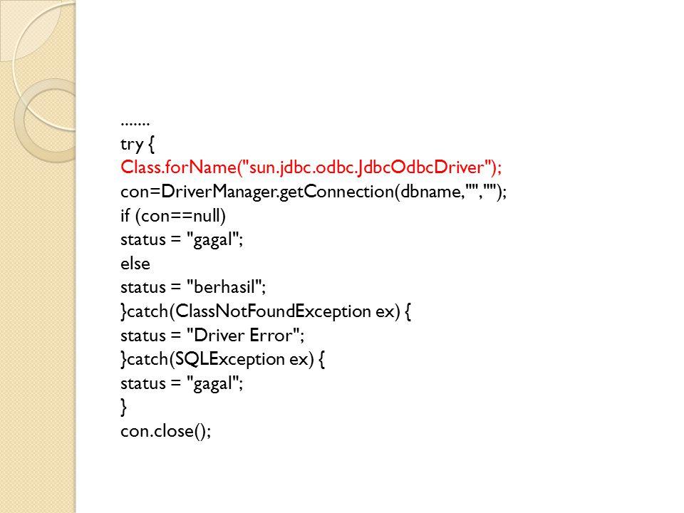 try { Class. forName( sun. jdbc. odbc
