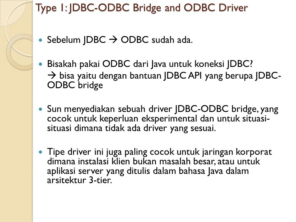 Type 1: JDBC-ODBC Bridge and ODBC Driver