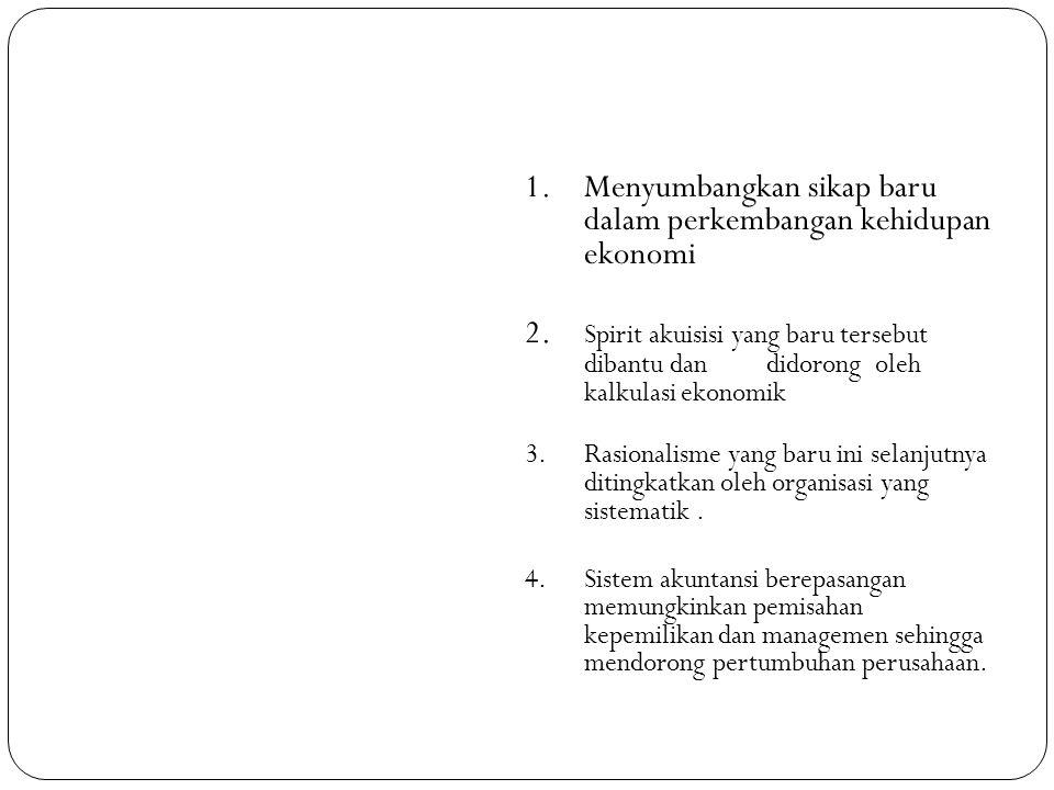 1. Menyumbangkan sikap baru dalam perkembangan kehidupan ekonomi