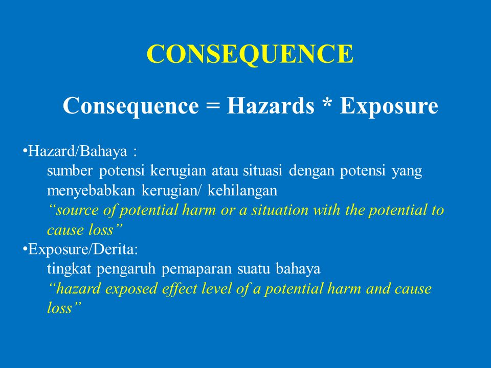 Consequence = Hazards * Exposure