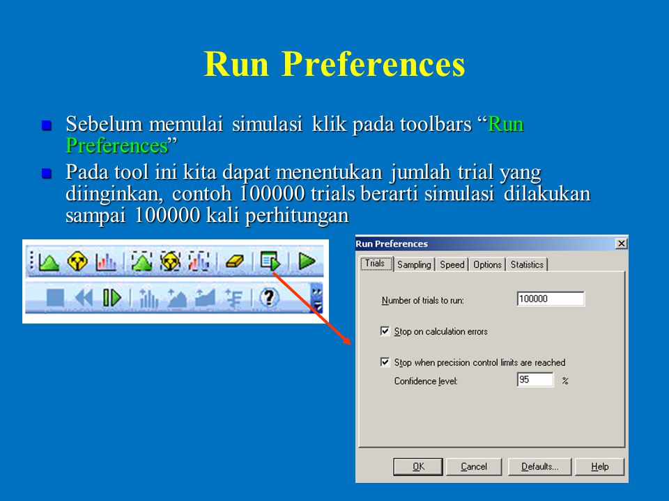 Run Preferences Sebelum memulai simulasi klik pada toolbars Run Preferences