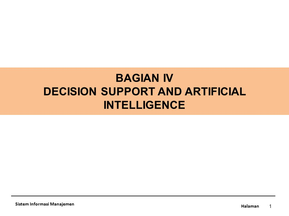 BAGIAN IV DECISION SUPPORT AND ARTIFICIAL INTELLIGENCE