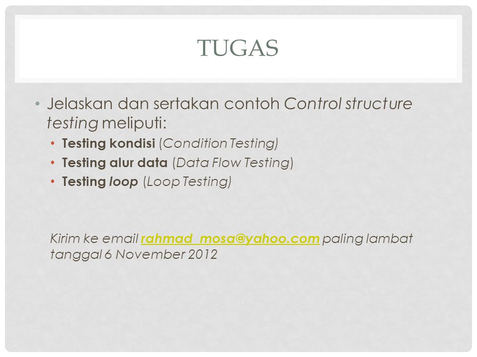 tugas Jelaskan dan sertakan contoh Control structure testing meliputi: