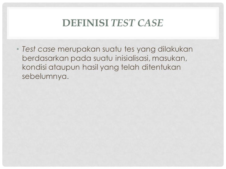 Definisi Test Case