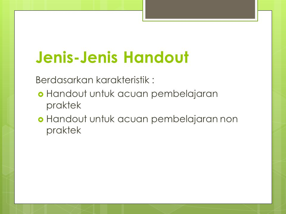 Jenis-Jenis Handout Berdasarkan karakteristik :