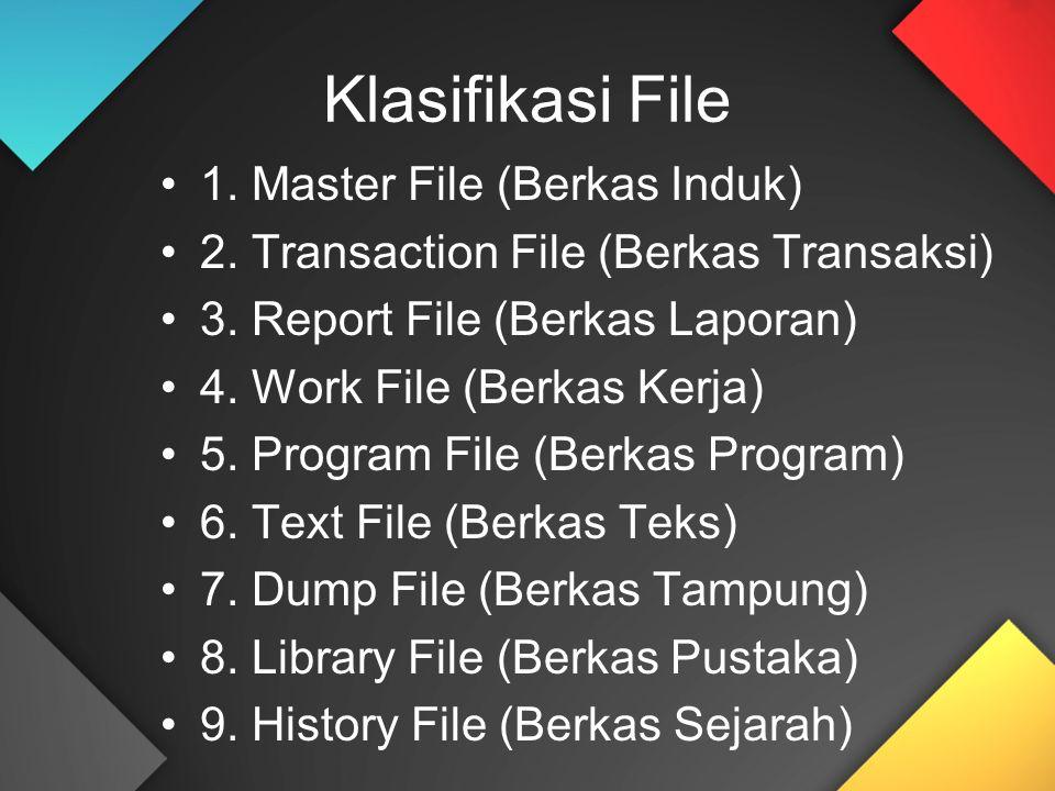 Klasifikasi File 1. Master File (Berkas Induk)