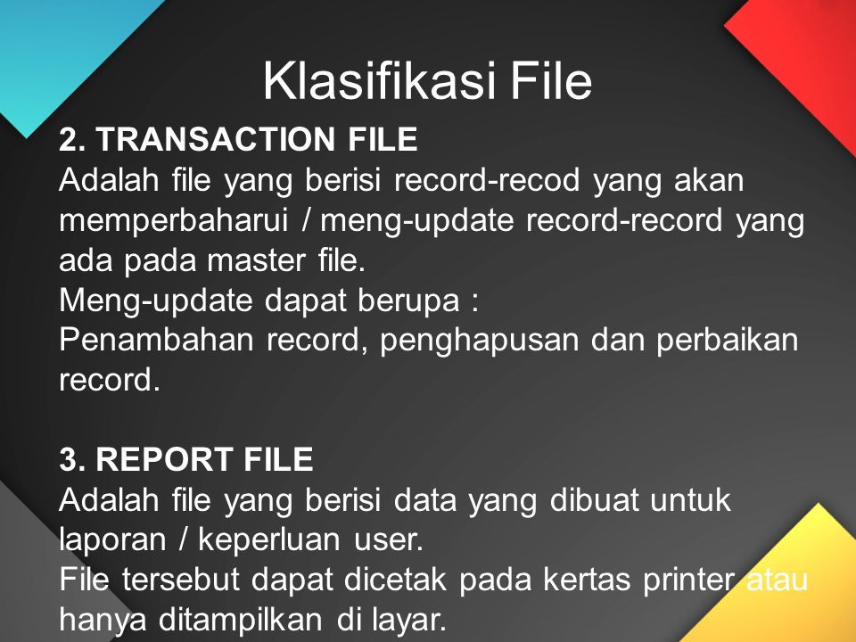 Klasifikasi File 2. TRANSACTION FILE
