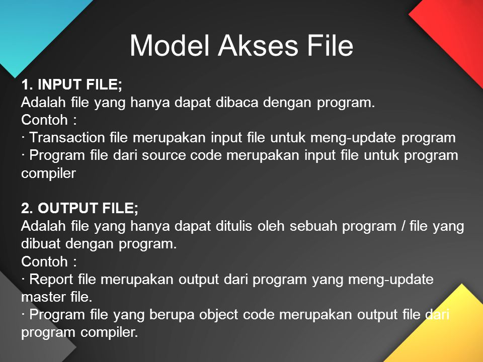 Model Akses File 1. INPUT FILE;