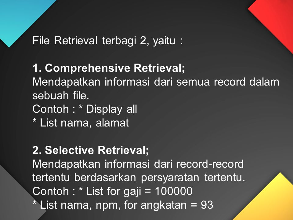 File Retrieval terbagi 2, yaitu :