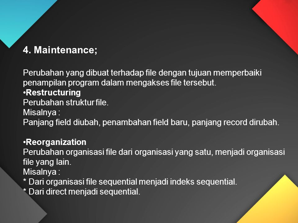 4. Maintenance; Perubahan yang dibuat terhadap file dengan tujuan memperbaiki penampilan program dalam mengakses file tersebut.