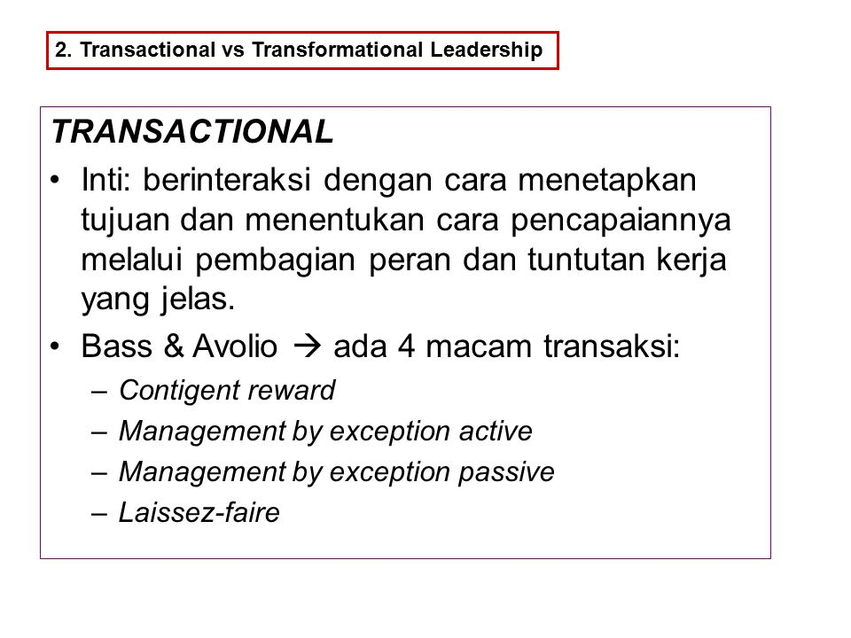 Bass & Avolio  ada 4 macam transaksi: