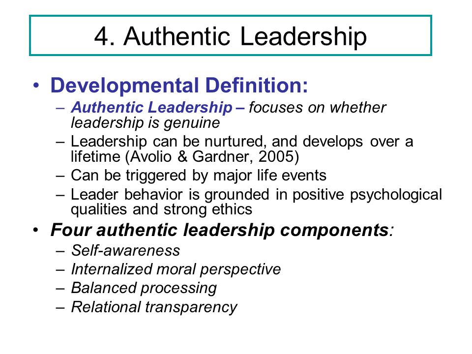 4. Authentic Leadership Developmental Definition: