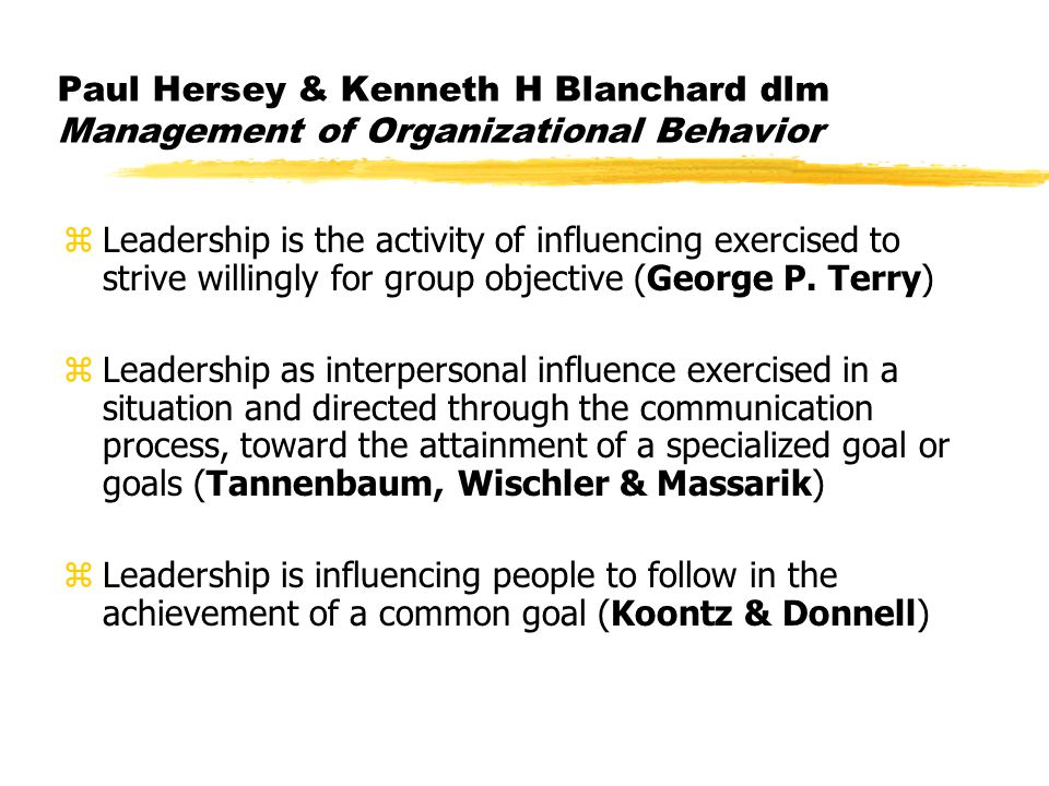 Paul Hersey & Kenneth H Blanchard dlm Management of Organizational Behavior