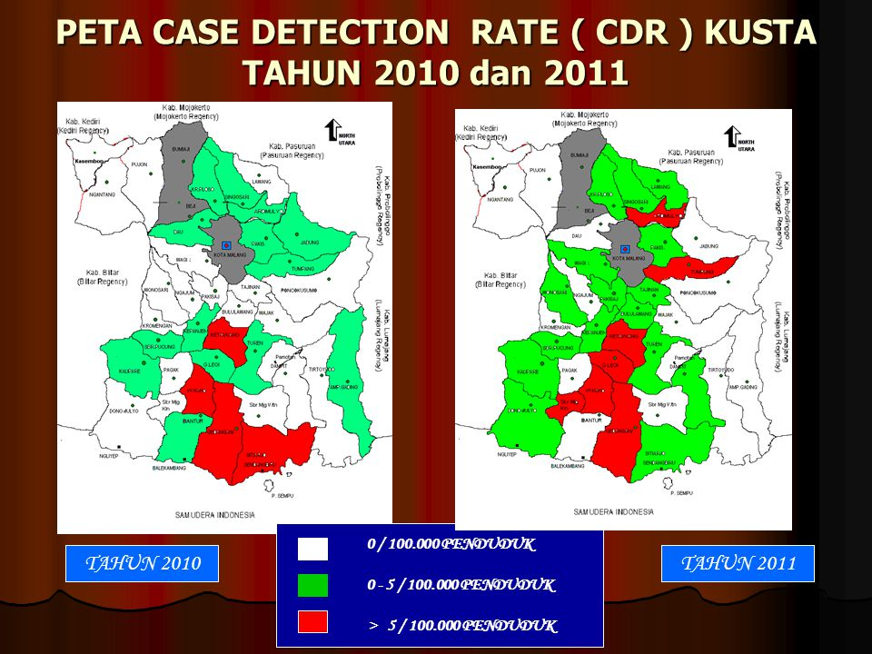 PETA CASE DETECTION RATE ( CDR ) KUSTA TAHUN 2010 dan 2011