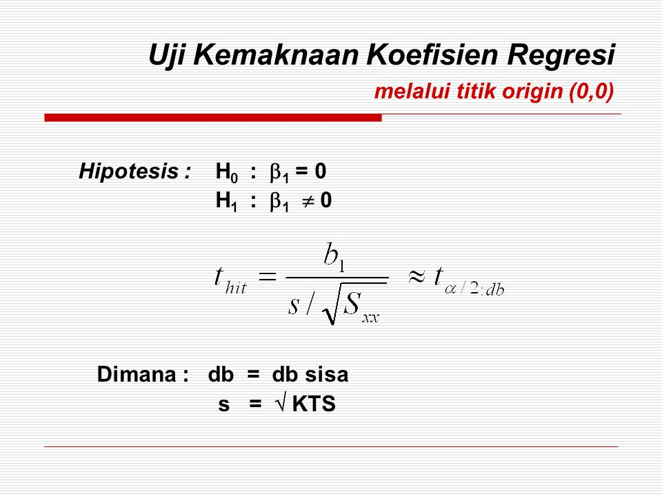 Uji Kemaknaan Koefisien Regresi melalui titik origin (0,0)