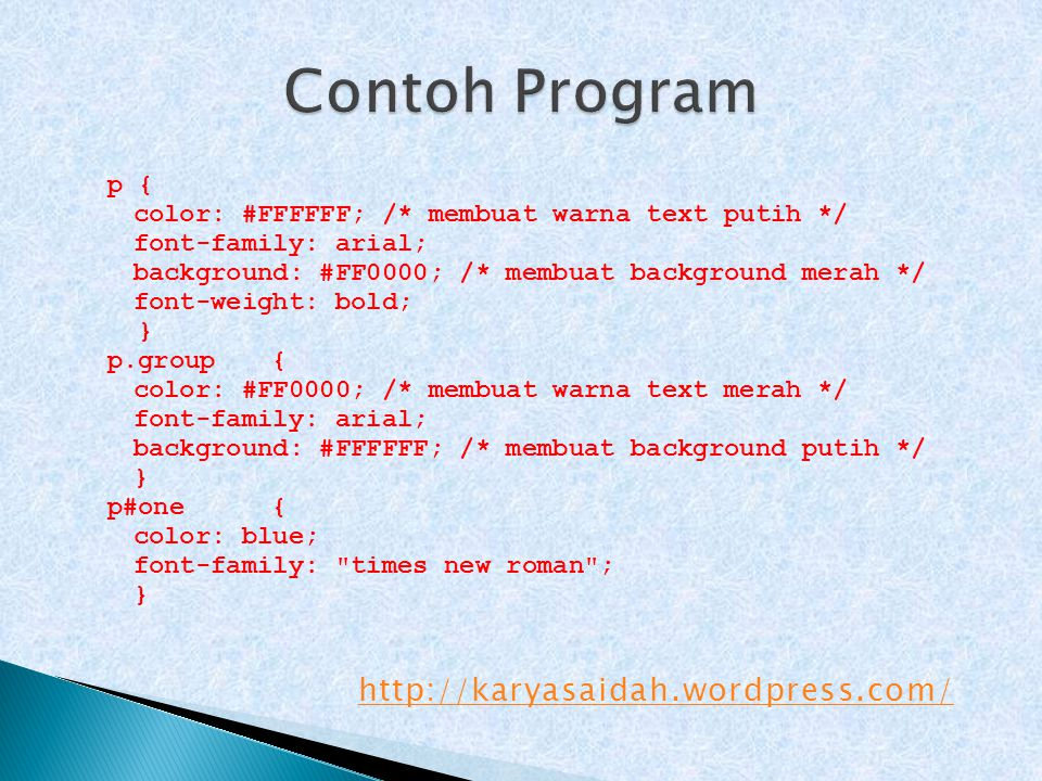 Contoh Program http://karyasaidah.wordpress.com/ p {