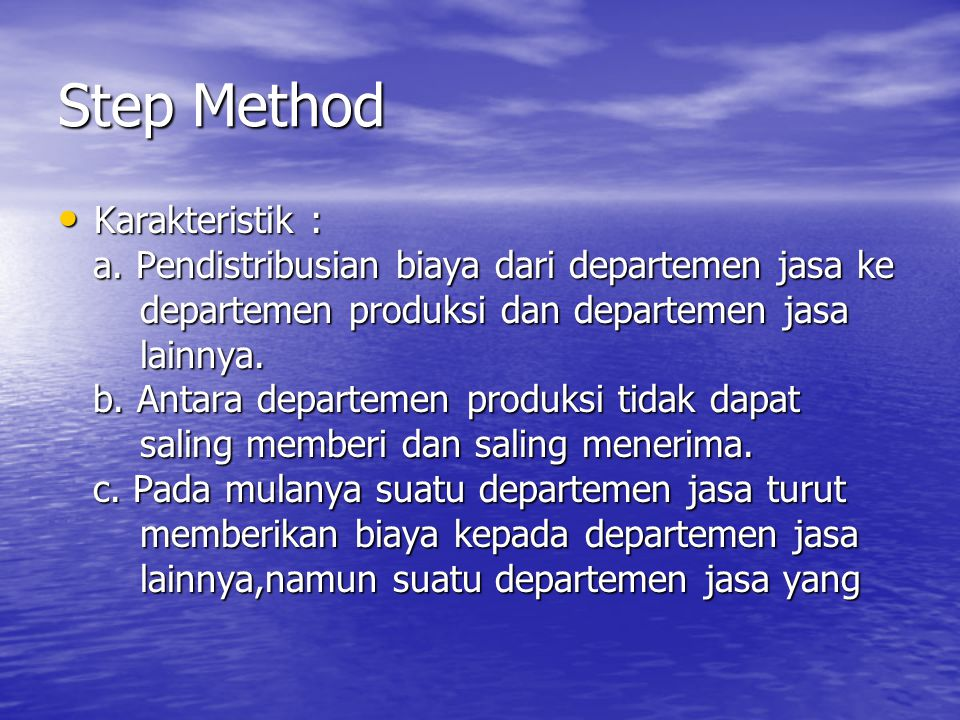 Step Method Karakteristik :