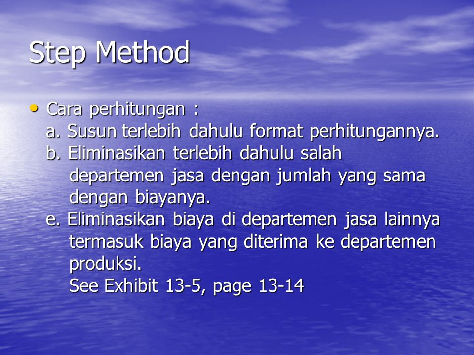 Step Method Cara perhitungan :