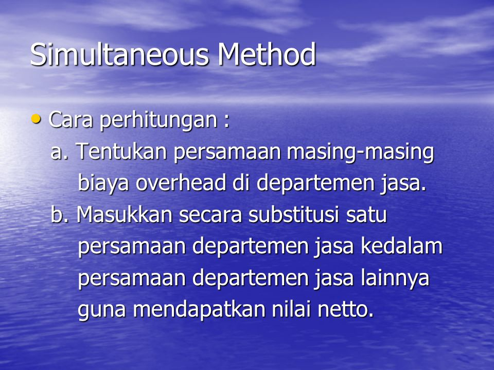 Simultaneous Method Cara perhitungan :