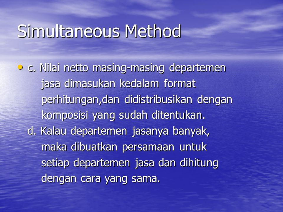 Simultaneous Method c. Nilai netto masing-masing departemen