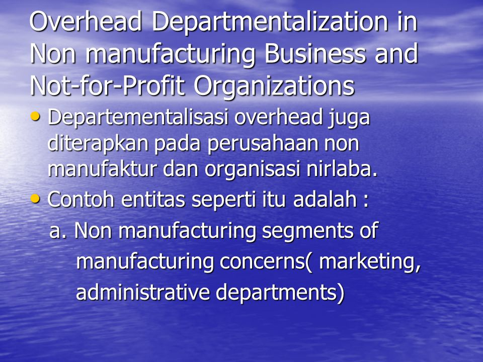 Overhead Departmentalization in Non manufacturing Business and Not-for-Profit Organizations