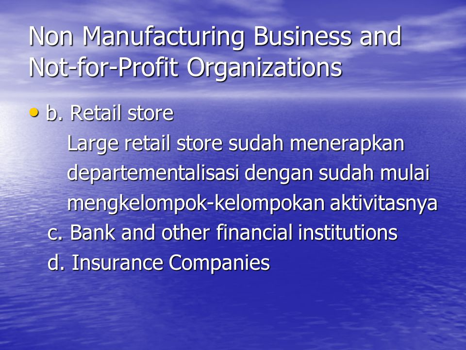 Non Manufacturing Business and Not-for-Profit Organizations