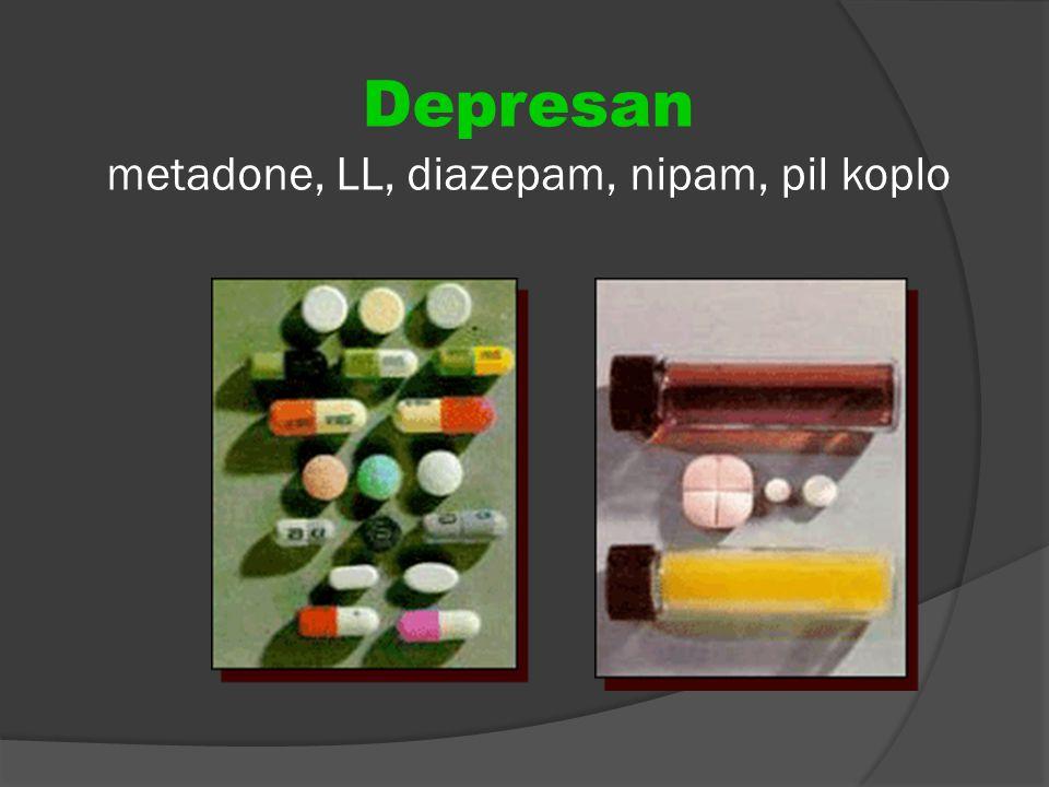 Depresan metadone, LL, diazepam, nipam, pil koplo