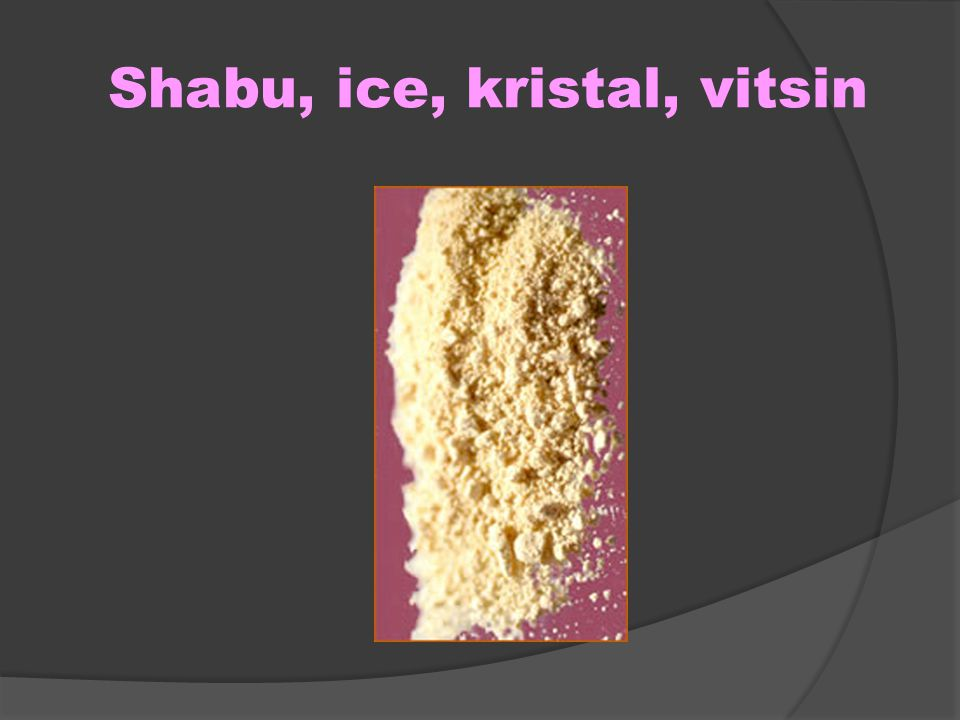 Shabu, ice, kristal, vitsin